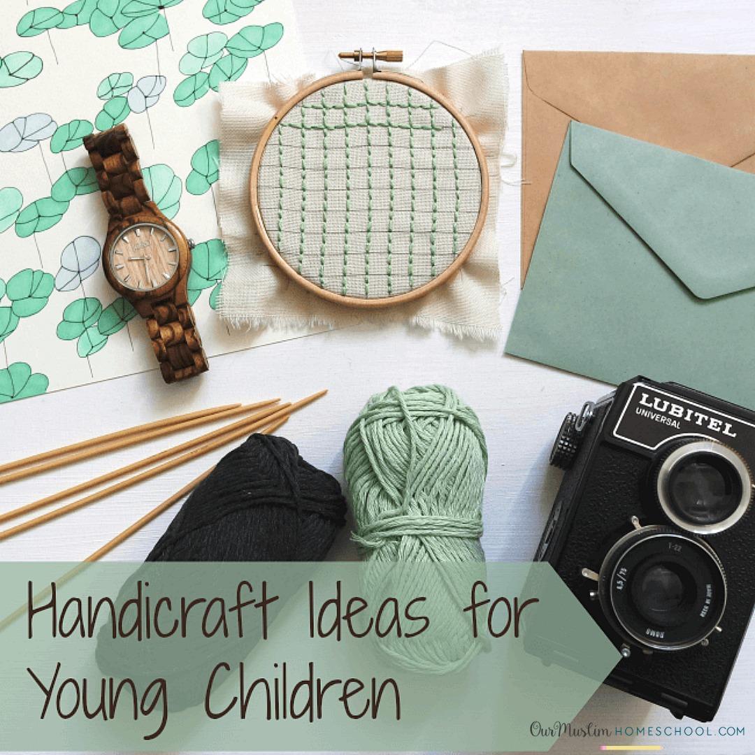 Handicraft ideas for young children