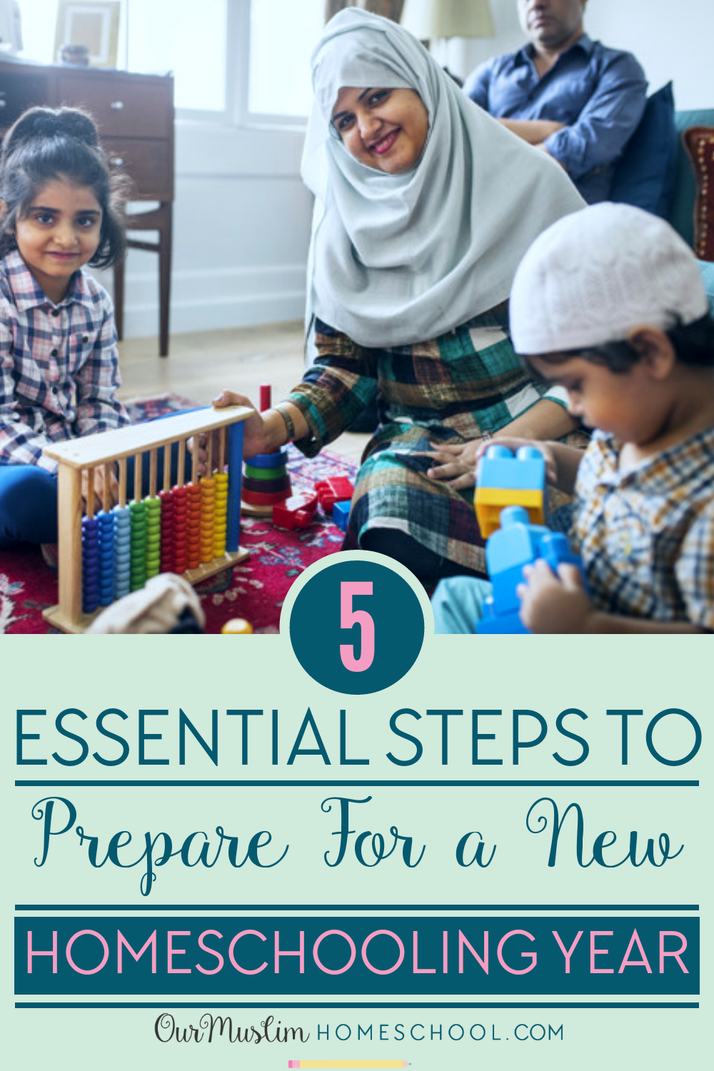 How to Homeschool - 5 Essential steps to start homeschooling! From Our Muslim Homeschool